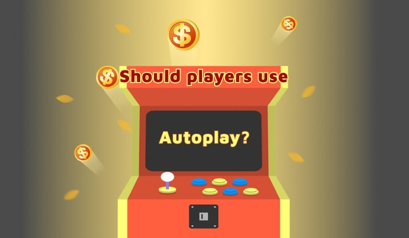 Autoplay in Online Casino Slots: Should Players Use It?