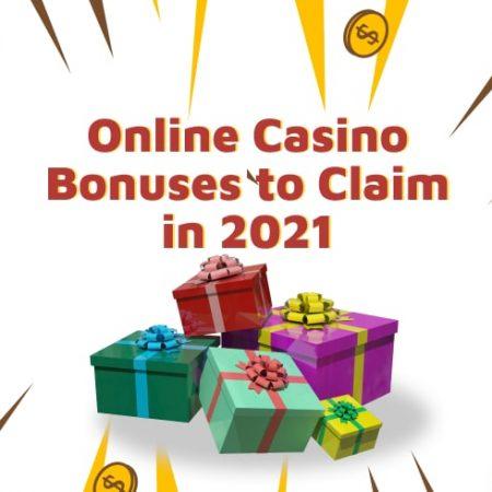Online Casino Bonuses to Claim in 2021