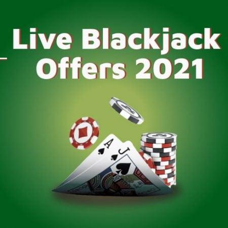 Live Blackjack Offers 2021