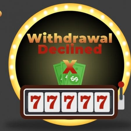 Withdrawal Declined: 3 Reasons Online Casinos Won't Pay
