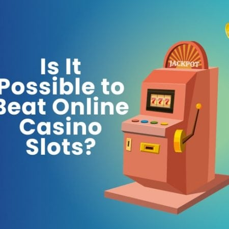 Is It Possible to Beat Online Casino Slots?