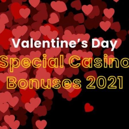 Valentine's Day Special Casino Bonuses 2021