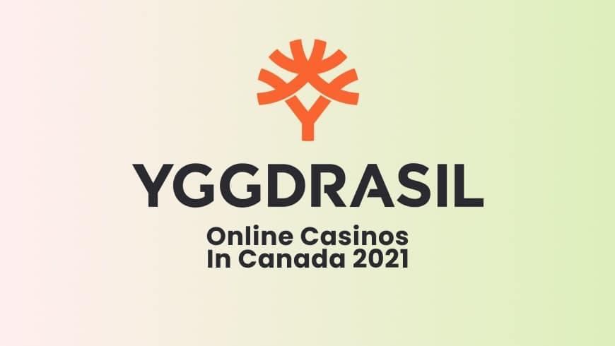 Yggdrasil Online Casinos In Canada 2021