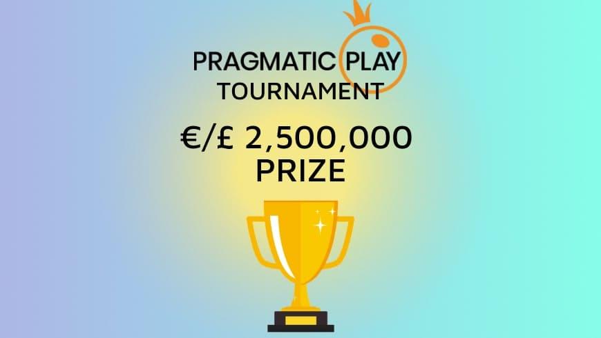 Pragmatic Play Tournament: €/£2,500,000 in Prizes