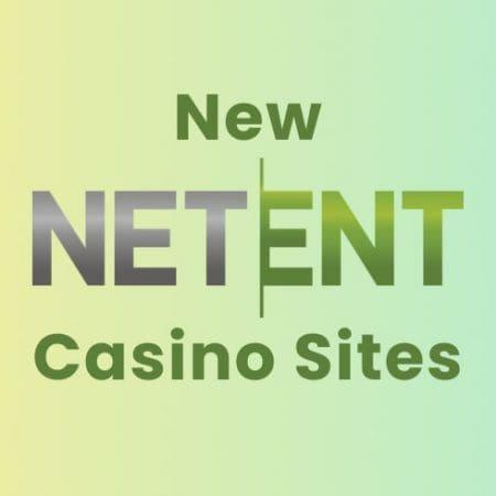 New NetEnt Casino Sites
