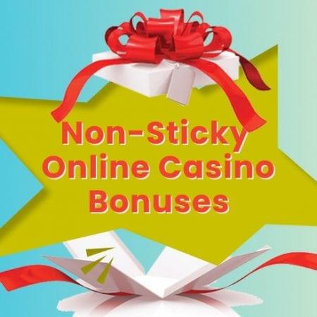 Non-Sticky Online Casino Bonuses
