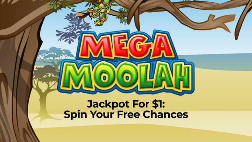Mega Moolah Jackpot For $1: Spin Your Free Chances