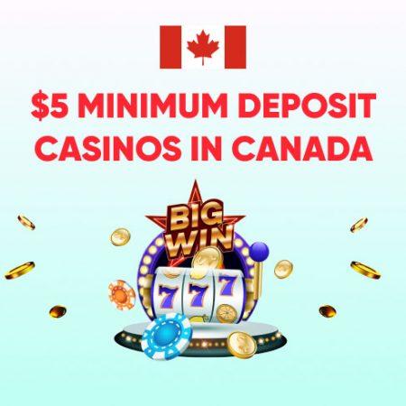 $5 Minimum Deposit Casinos in Canada