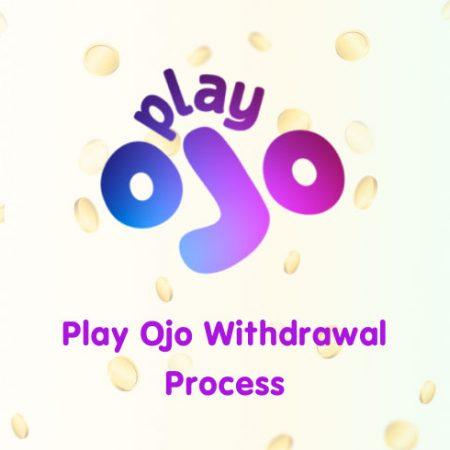 Play Ojo Withdrawal Process