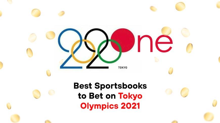 Best Sportsbooks to Bet on Tokyo Olympics 2021
