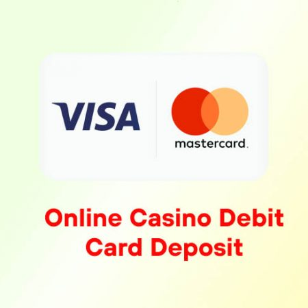 Online Casino Debit Card Deposit