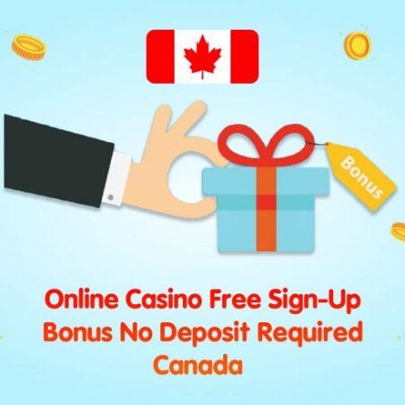 Online Casino Free Sign-Up Bonus No Deposit Required Canada