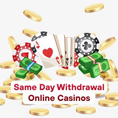 Same Day Withdrawal Online Casinos