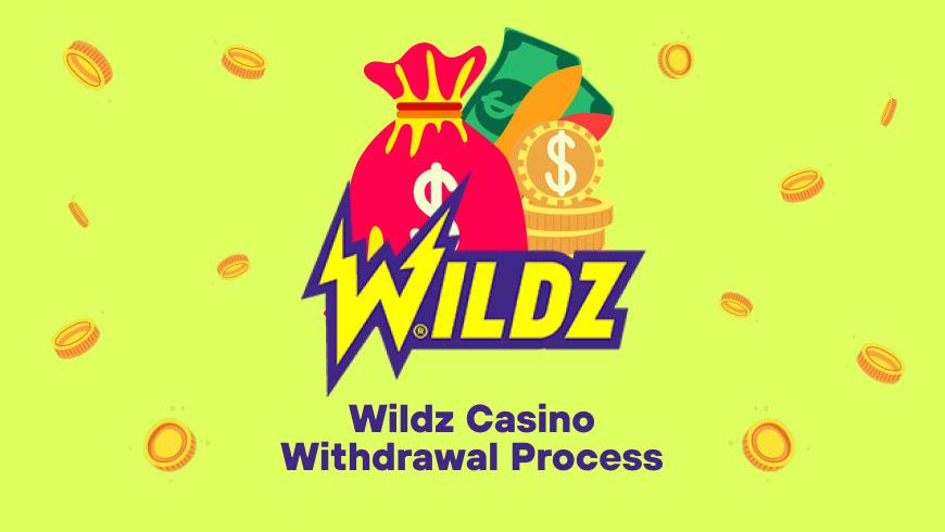 Wildz Casino Withdrawal Process
