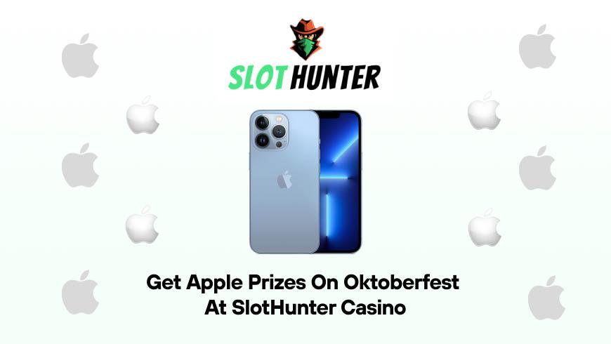 Get Apple Prizes on Oktoberfest at SlotHunter Casino