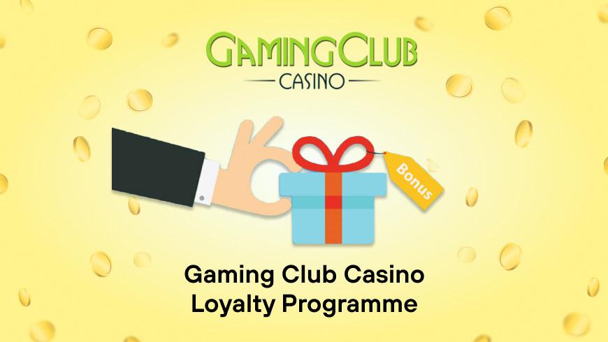 Gaming Club Casino Loyalty Programme