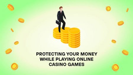 Protecting Your Money While Playing Online Casino Games