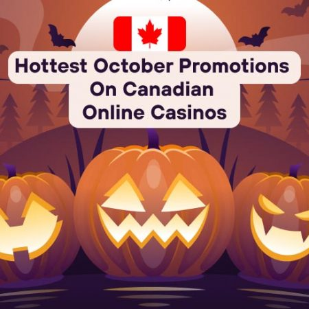 Hottest October Promotions on Canadian Online Casinos