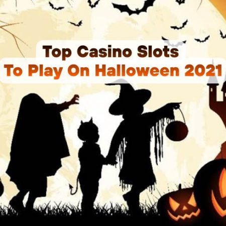 Top Casino Slots to Play on Halloween 2021
