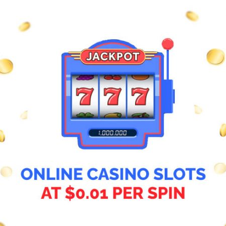 Online Casino Slots at $0.01 Per Spin