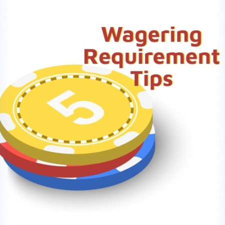 5 Wagering Requirement Tips at Online Casino