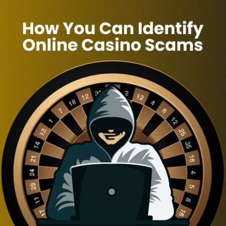 How You Can Identify Online Casino Scams