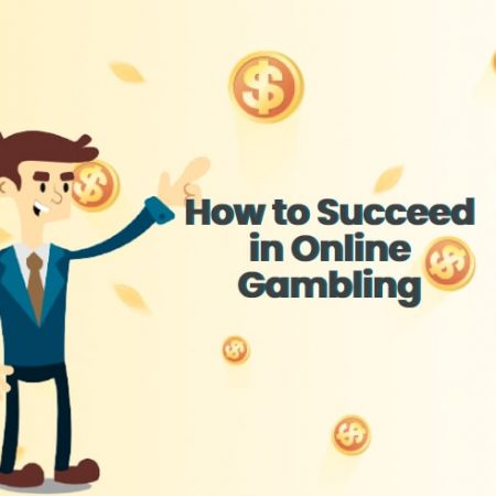 How to Succeed in Online Gambling: High-Roller Tips