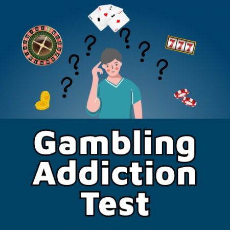 Gambling Addiction: Test Yourself