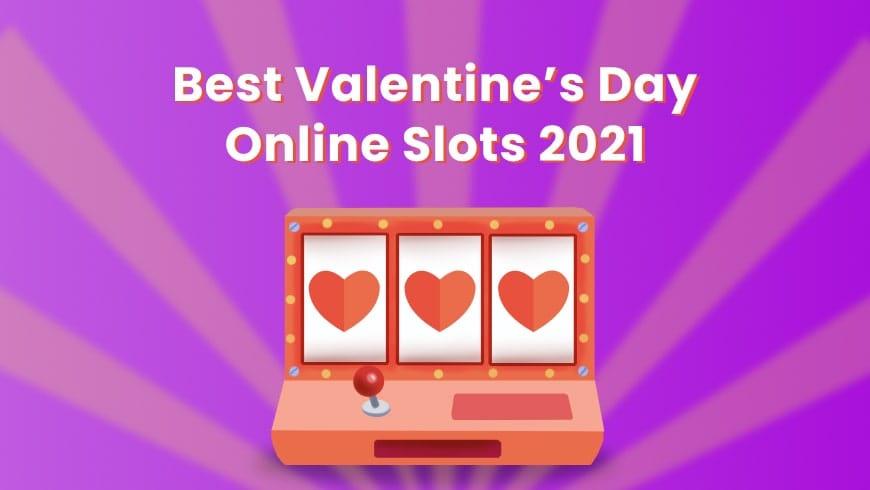 5 Best Valentine's Day Online Slots 2021