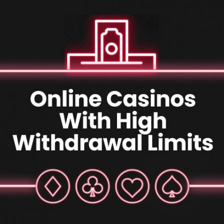 Canadian Online Casinos With High Withdrawal Limits