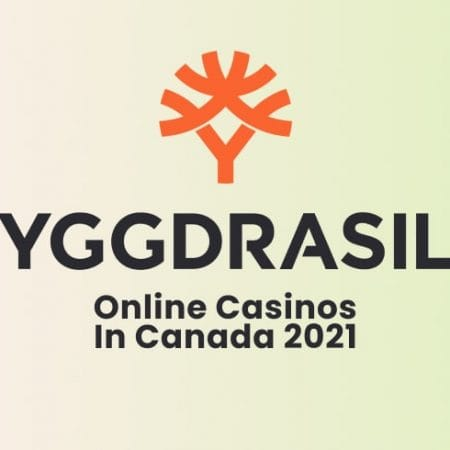 Yggdrasil Online Casinos In Canada 2021