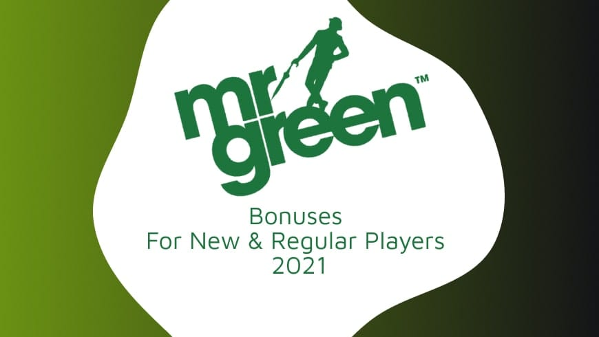 Mr.Green Bonuses For New & Regular Players 2021