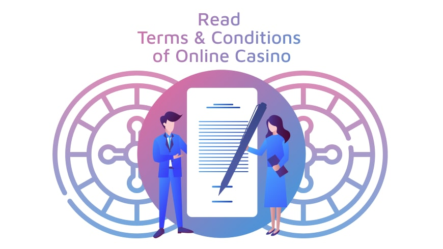 Why You Need to Read Terms & Conditions of Online Casino