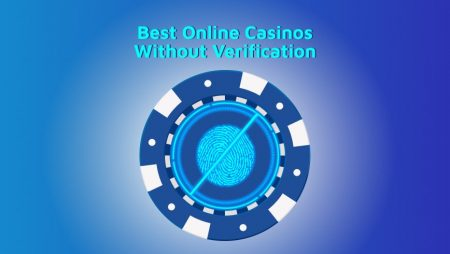 Best Online Casinos Without Verification