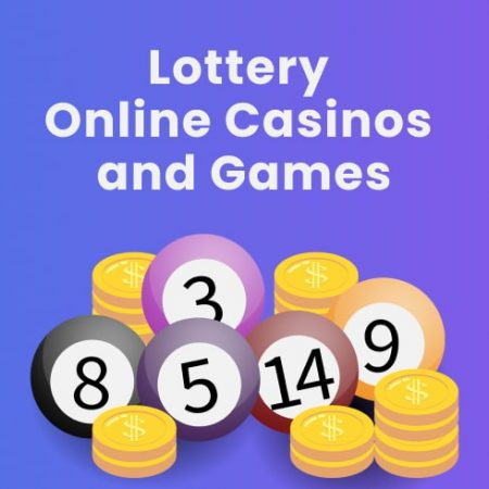 Lottery Online Casinos and Games