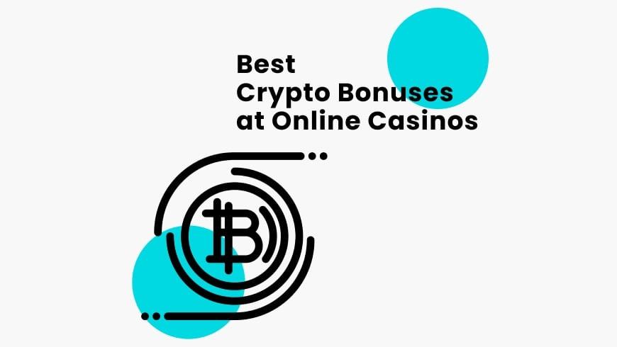 Best Crypto Bonuses at Online Casinos