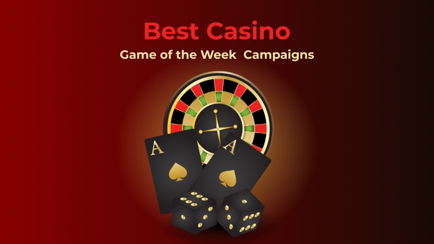 Best Casino Game of the Week Campaigns