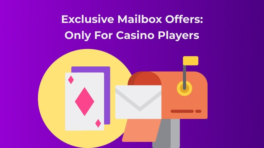 Exclusive Mailbox Offers: Only For Casino Players