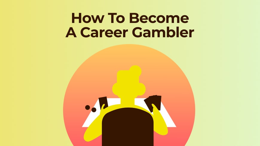 How to Become a Career Gambler