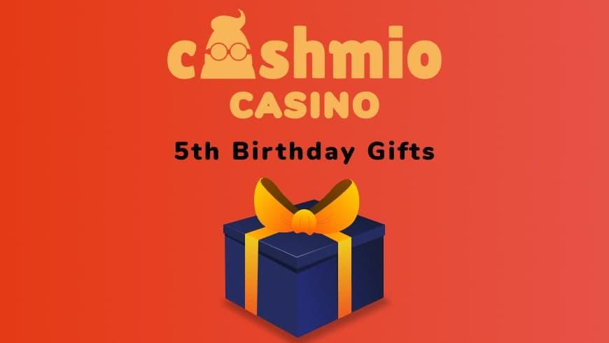 Cashmio Casino 5th Birthday Gifts