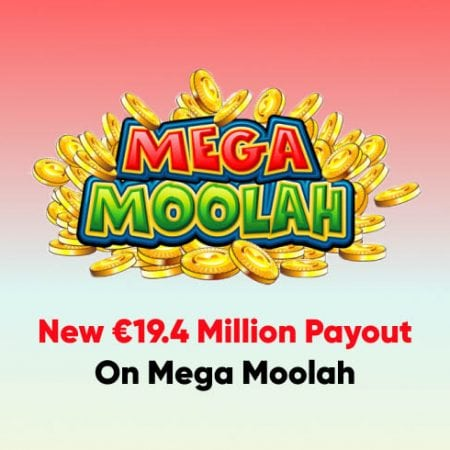 New €19.4 Million Payout On Mega Moolah