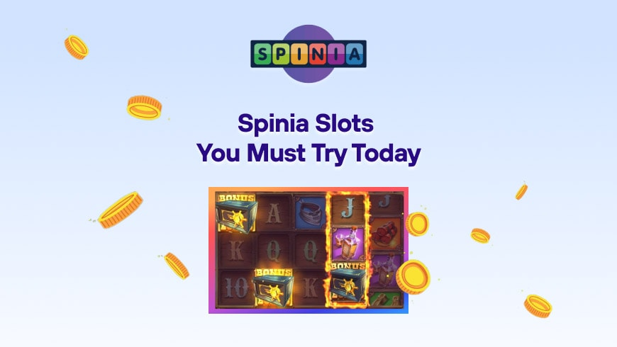 Spinia Slots You Must Try Today