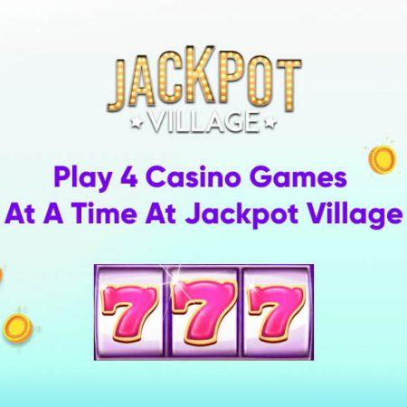 Play 4 Casino Games at a Time at Jackpot Village