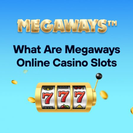 What Are Megaways Online Casino Slots