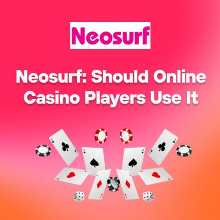 Neosurf: Should Online Casino Players Use it