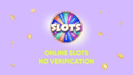 Online Slots No Verification