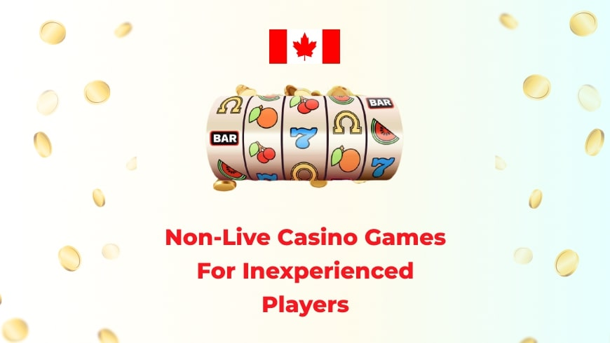 Non-Live Casino Games For Inexperienced Players