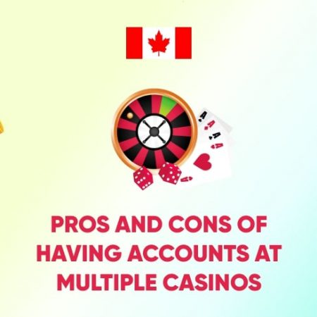 Pros and Cons of Having Accounts at Multiple Casinos