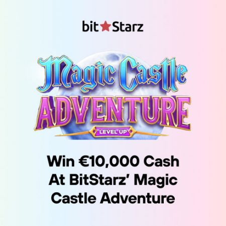 Win €10,000 Cash at BitStarz' Magic Castle Adventure