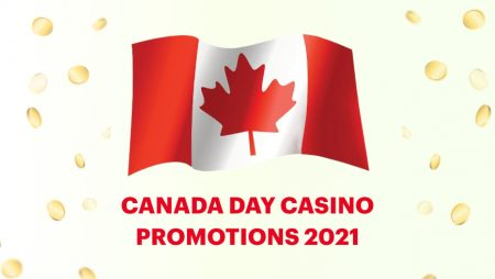 Canada Day Casino Promotions 2021
